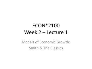ECON*2100 Week  2  – Lecture  1