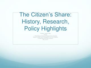 The Citizen's  Share: History, Research, Policy Highlights