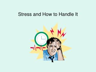 Stress and How to Handle It