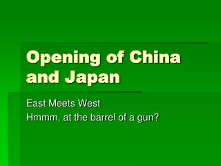 Opening of China and Japan