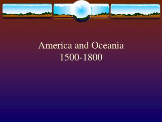 america and oceania 1500-1800