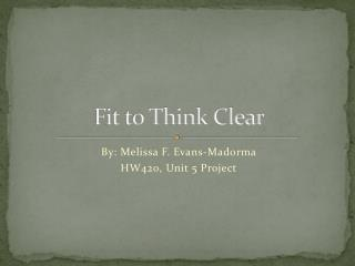Fit to Think Clear