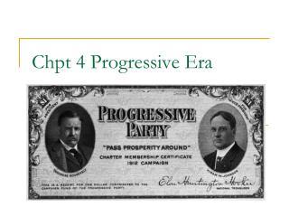 Chpt 4 Progressive Era