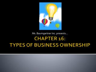 CHAPTER 16:  TYPES OF BUSINESS OWNERSHIP