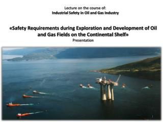 Lecture on the course of : Industrial Safety in Oil and Gas Industry