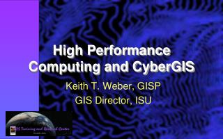 High Performance Computing and  CyberGIS
