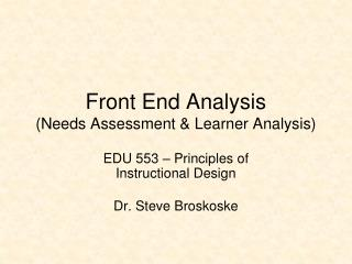 Front End Analysis (Needs Assessment & Learner Analysis)