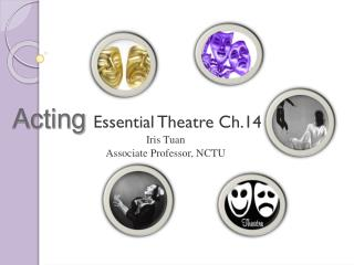 Acting  Essential Theatre Ch.14