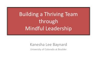 Building a Thriving Team  through  Mindful Leadership