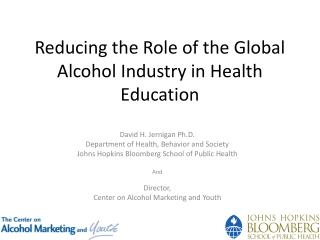 Reducing the Role of the Global Alcohol Industry in Health Education