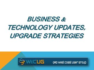 Business & Technology Updates, Upgrade Strategies
