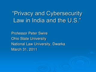 """Privacy  and Cybersecurity Law in  India and the U.S. """