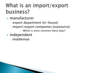 What is an import/export business?