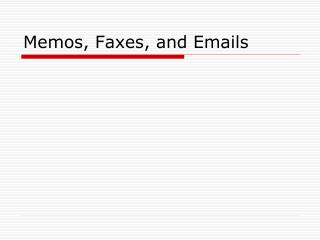Memos, Faxes, and Emails