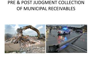 PRE & POST JUDGMENT COLLECTION OF MUNICIPAL RECEIVABLES
