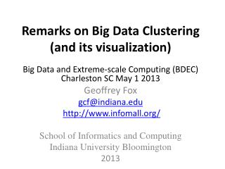 Remarks on Big Data Clustering (and its visualization)