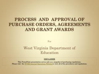 PROCESS  AND  APPROVAL OF  PURCHASE ORDERS, AGREEMENTS AND GRANT AWARDS