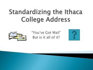 Standardizing the Ithaca College Address