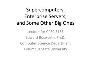 Supercomputers,  Enterprise Servers, and Some Other Big Ones