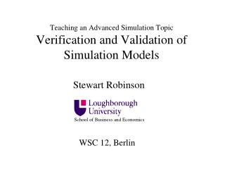 Teaching an Advanced Simulation Topic Verification and Validation of Simulation Models