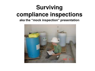 "Surviving  compliance inspections aka the ""mock inspection"" presentation"
