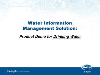 Water Information  Management Solution:  Product Demo for  Drinking Water