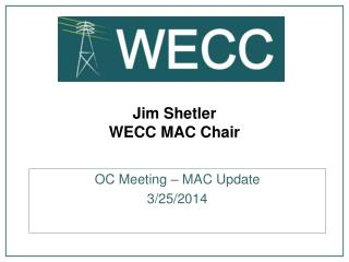 Jim Shetler WECC MAC Chair