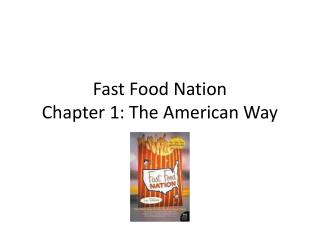 Fast Food Nation Chapter 1: The American Way