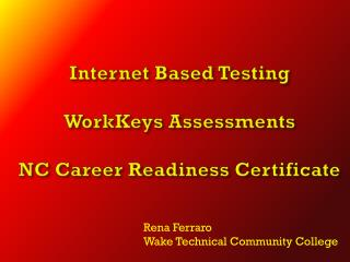Internet Based Testing WorkKeys  Assessments NC Career Readiness Certificate