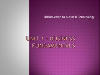 Unit 1 - Business Fundamentals