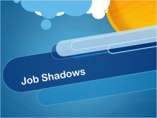 Job Shadows