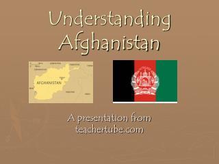 Understanding Afghanistan