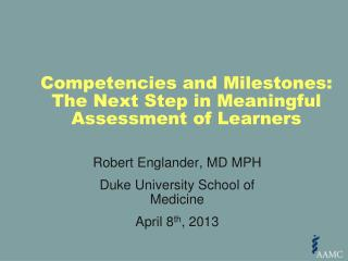 Competencies and Milestones: The Next Step in Meaningful Assessment of Learners