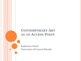 Contemporary Art as an  Access Point