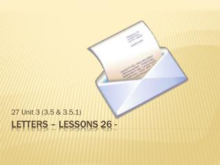 Letters – Lessons 26 -