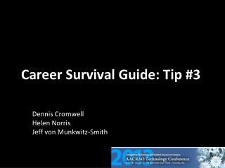 CareerSurvivalGuide:Tip#3