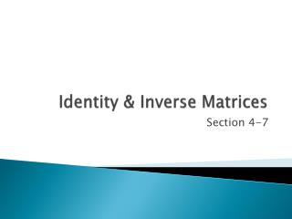 Identity & Inverse Matrices