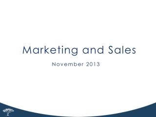 Marketing and Sales November  2013 November  2013