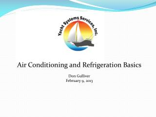 Air Conditioning and Refrigeration  B asics Don Gulliver February 9, 2013