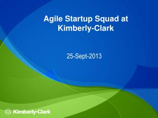 Agile Startup Squad at  Kimberly-Clark