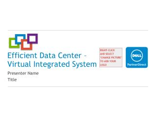 Efficient Data Center –  Virtual Integrated System