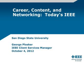 Career, Content, and Networking:  Today's IEEE