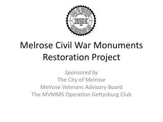 Melrose Civil War  Monuments  Restoration Project