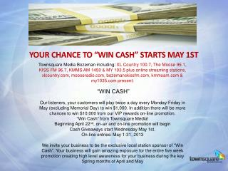 "Your chance to ""Win Cash"" starts May 1st"