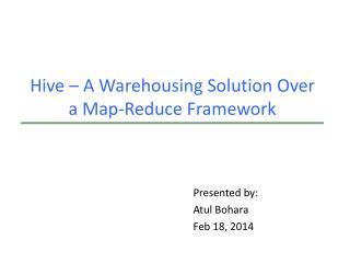 Hive � A Warehousing Solution Over a Map-Reduce Framework
