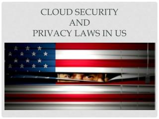 Cloud Security  and Privacy Laws in US