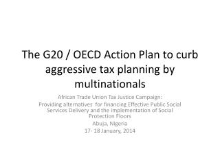 The G20 / OECD Action Plan to  curb aggressive tax  planning by  multinationals