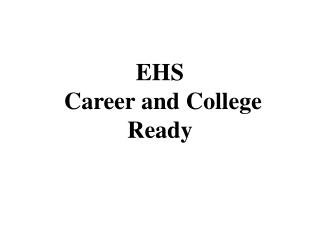 EHS  Career and College Ready