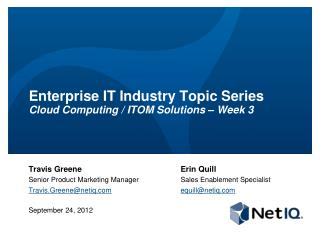 Enterprise IT Industry Topic Series Cloud Computing / ITOM Solutions – Week 3