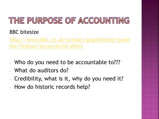 The purpose of accounting